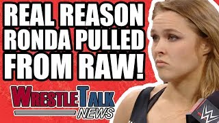 Real Reason Ronda Rousey PULLED From WWE Raw! | WrestleTalk News Mar. 2018