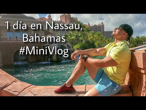 Mini Vlog de 1 día en Nassau, Bahamas | Hotel Atlantis