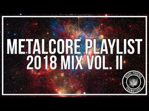 Metalcore Playlist   2018 Mix Vol. II
