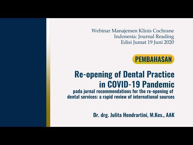 Pembahasan_Reopening of Dental Practice in COVID 19 Pandemic_Dr  drg  Julita Hendrartini, M Kes , A