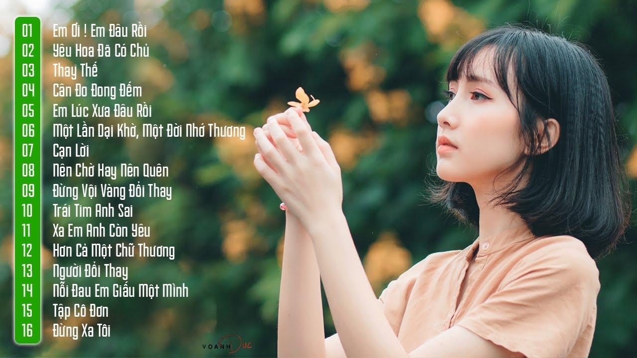 20 Ca Khúc Nhạc Trẻ Tâm Trạng Buồn Nhất Dành Cho Người Thất Tình – Nhạc Trẻ Chọn Lọc Hay Nhất 2018