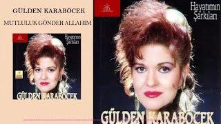 Gülden Karaböcek - Mutluluk Gönder Allahım (Official Audio)
