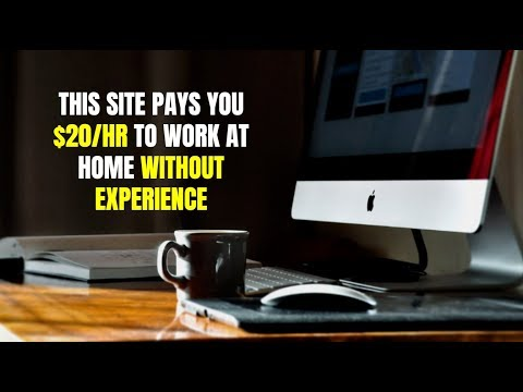 This Site Pays You $20/hr to Work at Home Without Experience