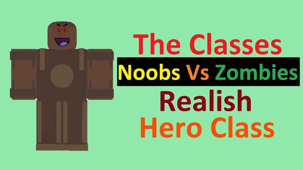 Roblox Zombie Heroes Noobs Vs Zombies Realish The Hero Class Strategies Youtube