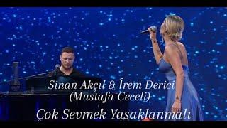 Sinan Akçıl  İrem Derici - Çok Sevmek Yasaklanmalı (Canlı Performans) Mustafa Ceceli