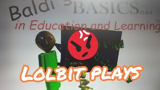 Lolbit plays baldi's basics in education and learning