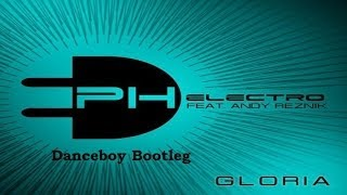 Download PH Electro Feat. Andy Reznik - Gloria (Danceboy Bootleg Mix) [HANDS UP] Mp3 and Videos