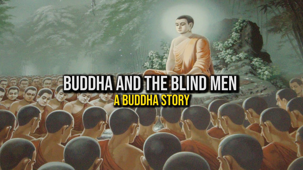 The Time When Buddha Told About the Blind Men  - an inspirational journey