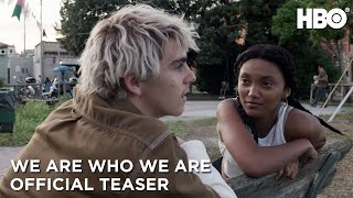 We Are Who We Are: Official Teaser | HBO