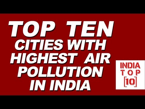 Top Ten Cities With Highest Air Pollution In India || India Top 10 || Facts About India