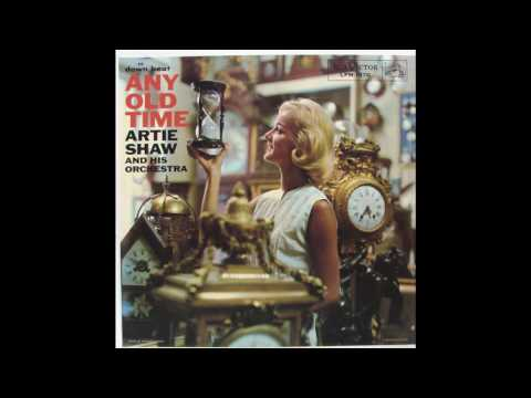 Artie Shaw And His Orchestra ‎– Any Old Time   Full Album GMB