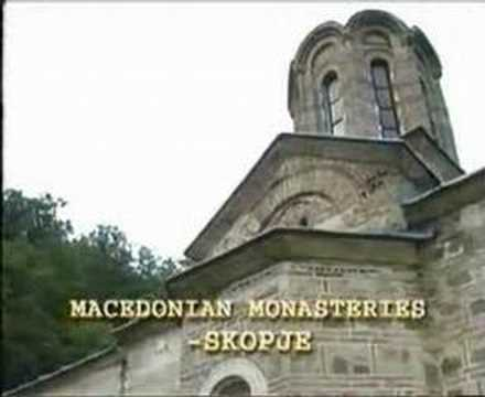 Macedonian Monasterys in and around the City of Skopje