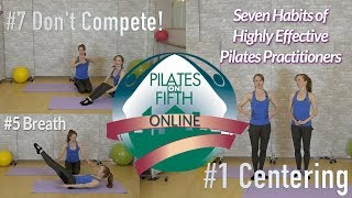 7 Habits of Highly Effective Pilates Practitioners – Pilates for Beginners!