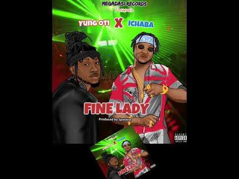 YungOti - Fine Lady ( Official Audio) FtIchaba