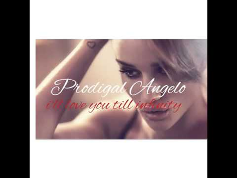 Prodigal Angelo - I'll love you till infinity