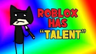 "ROBLOX has ""talent"""