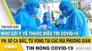 Tin tức Covid-19 nóng nhất chiều 24/9   Dịch Corona mới nhất ngày hôm nay   FBNC