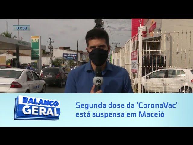 Vacinação em Maceió: Segunda dose da 'Coronavac' está suspensa