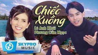 Phương Cẩm Ngọc \u0026 Lê Anh Khôi - Chiếc Xuống (#CX) | MV Official