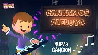 Cantamos Aleluya - Cancin infantil - Pequeos Hroes - Generacin 12 Kids