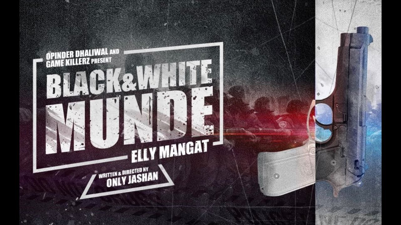 Black & White Munde (True Story Video) Elly Mangat | OnlyJashan | Latest Punjabi Songs 2017