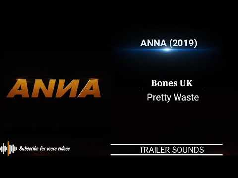Bones UK - Pretty Waste | ANNA 2019 Movie Trailer Song