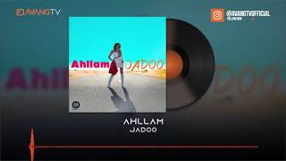 Ahllam - Jadoo OFFICIAL TRACK | احلام - جادو