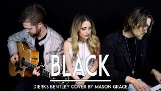 Black - Dierks Bentley (Live Music Acoustic Cover VIdeo)