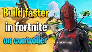 How to BUILD FASTER ON CONTROLLER! How to build fast in Fortnite! Fortnite tips!