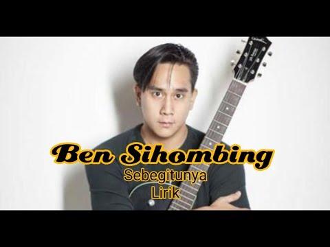Ben Sihombing - Sebegitunya s