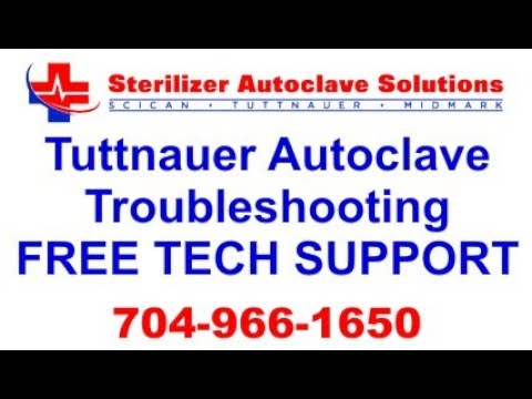 Tuttnauer Autoclave Troubleshooting - FREE Tech Support