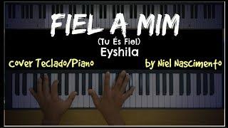 🎹 Fiel a mim (Tu És Fiel) - Eyshila, Niel Nascimento - Teclado Cover