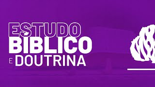 Estudo Bíblico e Doutrina - 10/09/2021 (AO VIVO)