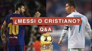 ¿Quién creemos que ganará el BALÓN DE ORO? ¿MESSI O CRISTIANO? | Q&A