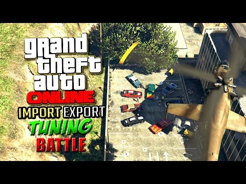 GTA ONLINE IMPORT/EXPORT – TUNING Battle