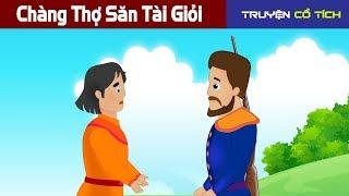 Chàng Thợ Săn Tài Giỏi | Chuyen Co Tich | Truyện Cổ Tích Việt Nam