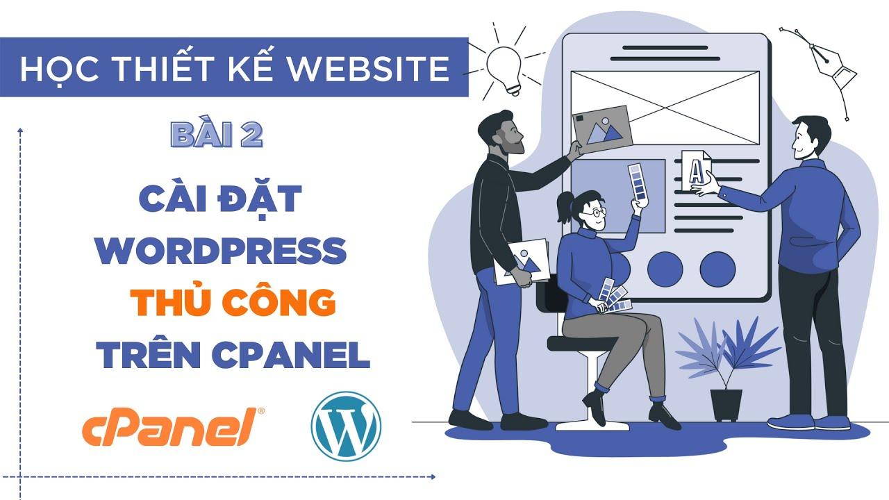 [Bài 02] Hướng dẫn cài đặt wordpress thủ công trên Cpanel    Thiết Kế Website WordPress
