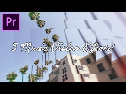 5 SUPER DOPE Music Video Editing Effects! (Adobe Premiere Pro CC 2017 Tutorial / How to)