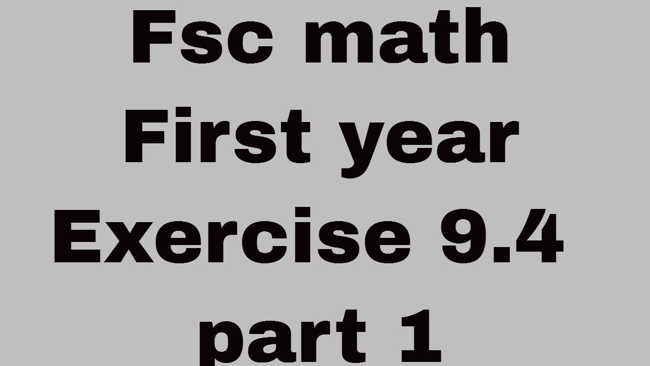 Fsc math chapter 9 exercise 9.4 part 1 All question lec 4