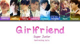 SUPER JUNIOR (슈퍼주니어) - GIRLFRIEND (예뻐 보여) Lyrics (Color Coded Han/Rom/Eng)