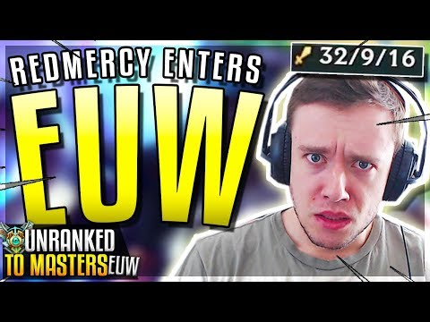 REDMERCY ENTERS EUW!! (PLACEMENTS) - EUW Unranked to Masters | League of Legends