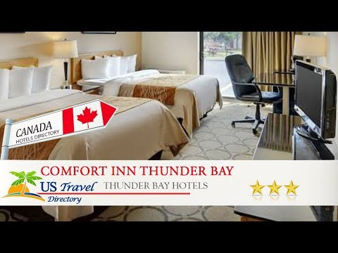 Comfort Inn Thunder Bay - Thunder Bay Hotels, Canada
