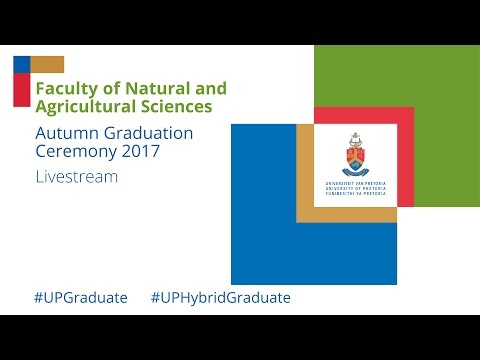 Faculty of Natural and Agricultural Sciences Graduation Ceremony 2017 10 May 10:00