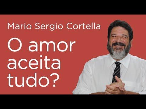 O Amor Aceita Tudo Mario Sergio Cortella Youtube