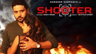 Shooter | Hardeep Sarpanch |  New Punjabi Songs