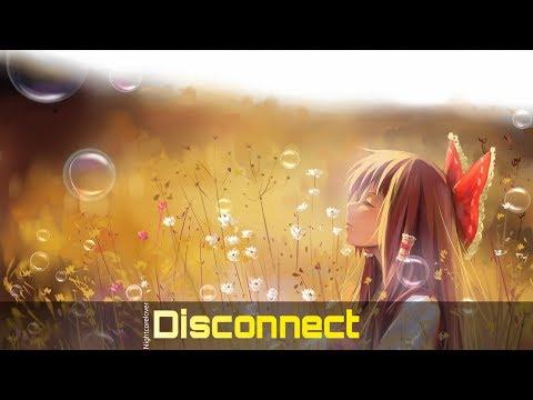 Nightcore - Disconnect
