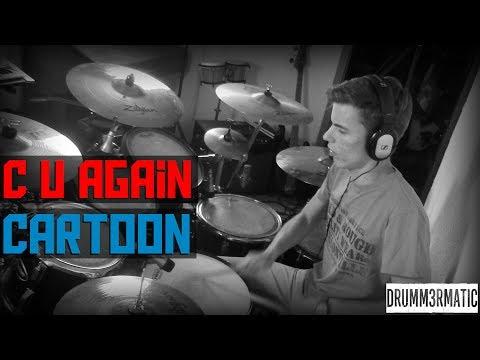 CARTOON - C U AGAIN || DRUM COVER