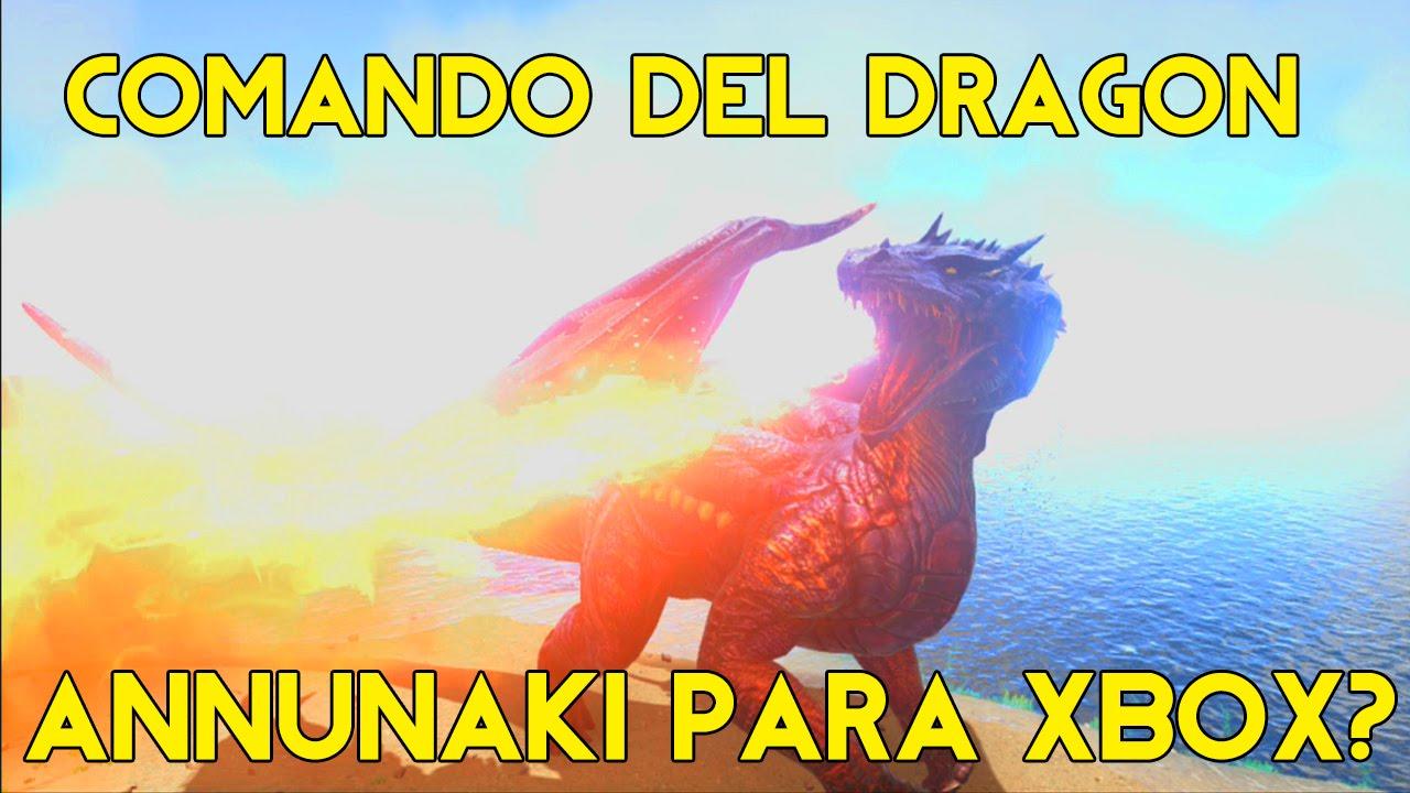 COMANDO DEL DRAGON Y ANNUNAKI PARA XBOX ONE ??? - ARK Survival ...