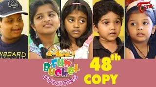 Fun Bucket JUNIORS | Episode 48 | Kids Funny Videos | Comedy Web Series | By Sai Teja - TeluguOne