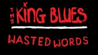 The King Blues - Wasted Words